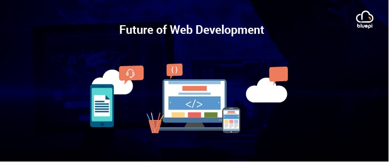 Prediction and Trends for Future of Web Development