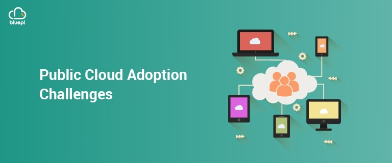 Public Cloud Adoption Challenges