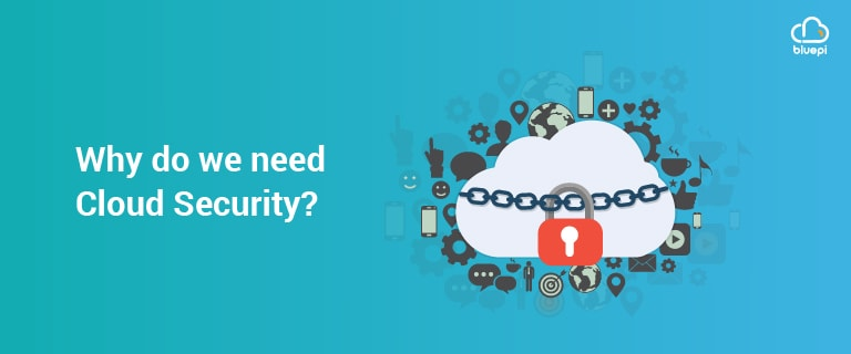 Why Do We Need Cloud Security?