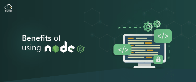 Benefits of using NodeJS