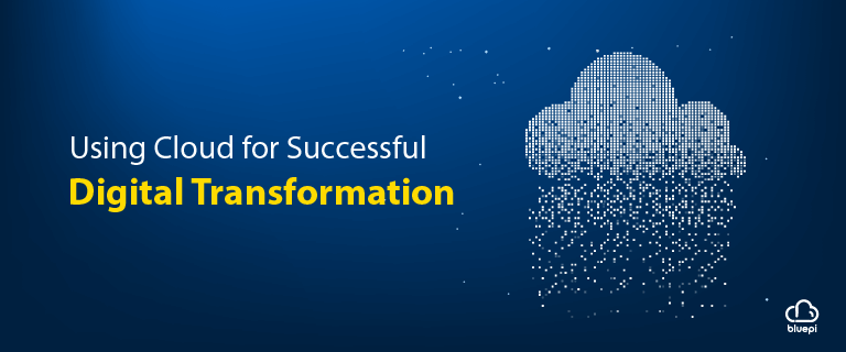 Using Cloud for Successful Digital Transformation