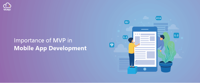 Importance of MVP in Mobile App Development