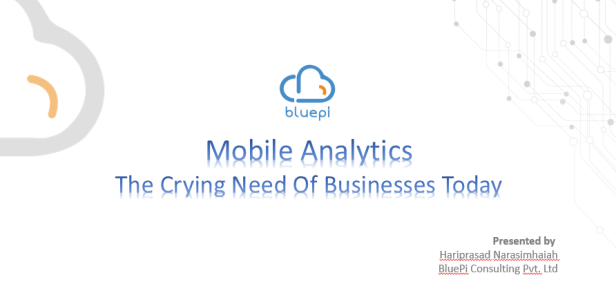 Webinar – Mobile Analytics, The Crying Need Of Businesses Today